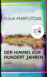 Der Himmel vor hundert Jahren - Nominiert für den Deutschen Buchpreis 2021