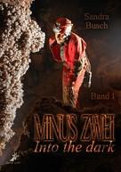 Sandra Busch: Minus zwei Band 1: Into the dark ★★★★★