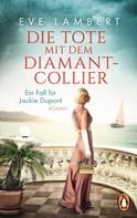 Eve Lambert: Die Tote mit dem Diamantcollier - Ein Fall für Jackie Dupont ★★★★
