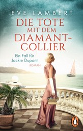 Die Tote mit dem Diamantcollier - Ein Fall für Jackie Dupont - Roman