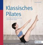 Klassisches Pilates - Das Original-Mattentraining nach Joseph Pilates