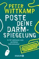 Peter Wittkamp: Poste deine Darmspiegelung ★★★★