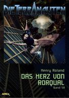 Henry Roland: DIE TERRANAUTEN, Band 58: DAS HERZ VON RORQUAL