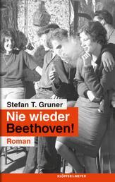 Nie wieder Beethoven! - Roman