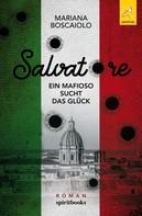 Mariana Boscaiolo: Salvatore - Ein Mafioso sucht das Glück