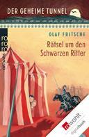 Olaf Fritsche: Der geheime Tunnel: Rätsel um den Schwarzen Ritter ★★★★★