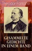Theodor Fontane: Gesammelte Gedichte in einem Band