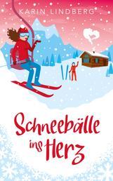 Schneebälle ins Herz - Winterlicher Liebesroman