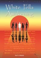 Ian M. Johnson: White Fella Awakening ★★★