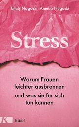 Stress - Warum Frauen leichter ausbrennen und was sie für sich tun können