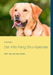 Der Infis Feng Shui Kalender - 2018 - Das Jahr des Hundes