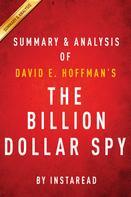 Instaread: The Billion Dollar Spy: by David E. Hoffman | Summary & Analysis