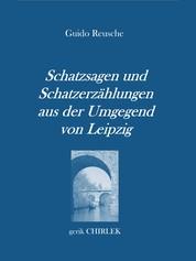 """Schatzsagen und Schatzerzählungen - aus der Umgegend von Leipzig. - Separat-Abdruck aus den """"Leipziger Nachrichten"""""""