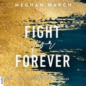 Fight for Forever - Legend Trilogie, Teil 3 (Ungekürzt)