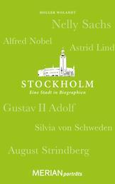 Stockholm. Eine Stadt in Biographien - MERIAN porträts