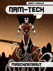 NAM-Tech: Maschinenbrut