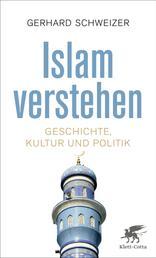 Islam verstehen - Geschichte, Kultur und Politik