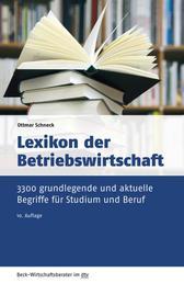 Lexikon der Betriebswirtschaft - 3.300 grundlegende und aktuelle Begriffe für Studium und Beruf