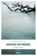Andrea Nagele: Grado im Nebel ★★★★