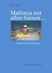 Mallorca mit allen Sinnen - Tagebuch-Aufzeichnungen