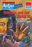 Dirk Hess: Atlan 240: Sklaven aus der Retorte ★★★★★