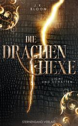 Die Drachenhexe (Band 1): Licht und Schatten