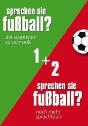 Sprechen Sie Fußball I & II - Alle Sprachfouls in einem Band