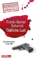 Frank-Rainer Schurich: Tödliche Lust ★★★★