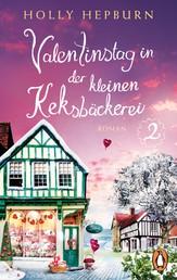 Valentinstag in der kleinen Keksbäckerei (Teil 2) - Roman