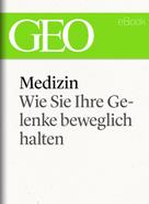 : Medizin: Wie Sie Ihre Gelenke beweglich halten (GEO eBook Single) ★