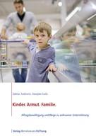 Sabine Andresen: Kinder. Armut. Familie.