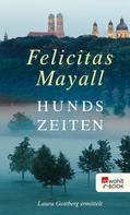 Felicitas Mayall: Hundszeiten ★★★★