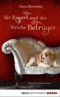 Anna Bernstein: Sir Rupert und der bleiche Betrüger ★★★★