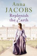 Anna Jacobs: Replenish the Earth ★★★★