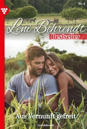 Leni Behrendt Bestseller 4 – Liebesroman - Aus Vernunft gefreit