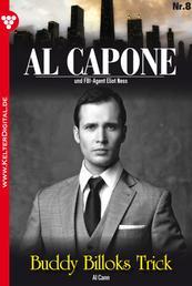 Al Capone 8 – Kriminalroman - Buddy Billoks Trick