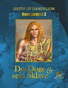 Lilith of Dandelion: Der Doge und sein Sklave