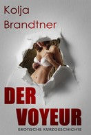 Kolja Brandtner: Der Voyeur ★★