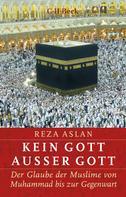 Reza Aslan: Kein Gott außer Gott