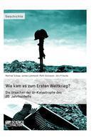 Manfred Schopp: Wie kam es zum Ersten Weltkrieg? Die Ursachen der Ur-Katastrophe des 20. Jahrhunderts