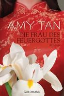 Amy Tan: Die Frau des Feuergottes ★★★★