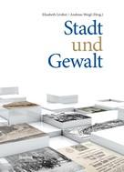Elisabeth Gruber: Stadt und Gewalt