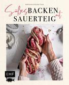 Katharina Traub: Süßes backen mit Sauerteig