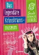Jamie Michalak: Susis geniales Leben 2 - Das legendäre Krimskrams-Museum