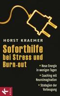 Horst Kraemer: Soforthilfe bei Stress und Burn-out ★★