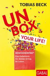 Unbox your Life! - BEWOHNERFREI®: Das Geheimnis für deinen Erfolg im Leben