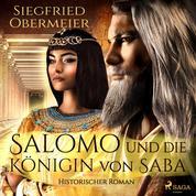 Salomo und die Königin von Saba - Historischer Roman