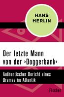 Hans Herlin: Der letzte Mann von der ›Doggerbank‹ ★★★★★