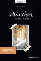 Thorsten Naeser: München fotografieren ★