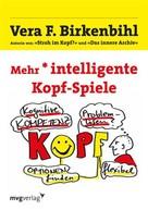 Vera F. Birkenbihl: Mehr intelligente Kopf-Spiele ★★★★★